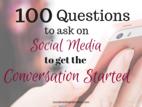 100 Questions to Ask on Social Media to get the Conversation Started
