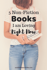 5 Non-Fiction Books I am Loving Right Now