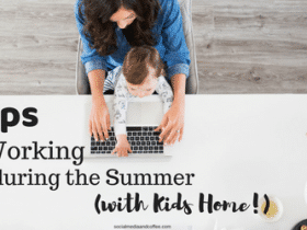 5 Tips for Working in the Summer (with Kids Home!)