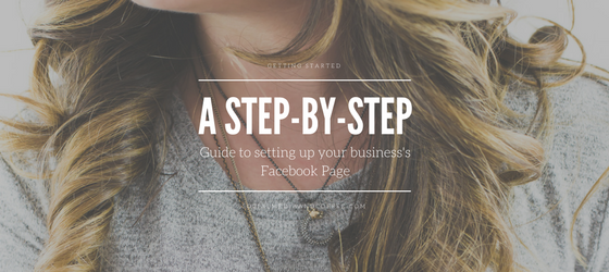 A Step-by-Step Guide to Setting Up Your Business's Facebook Page