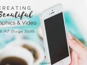 Creating Beautiful Graphics and Video (with NO Design Skills)