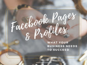 Facebook Pages & Profiles – what your business needs to succeed