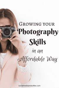 Growing Your Photography Skills in an Affordable Way
