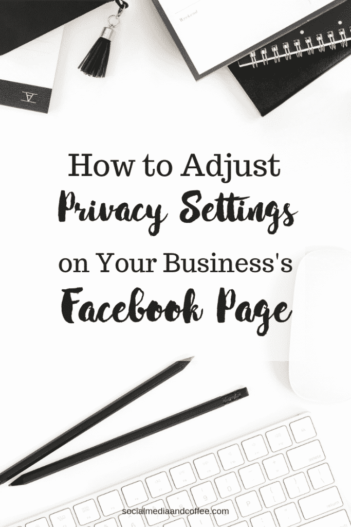 How to Adjust Privacy Settings on Your Business's Facebook Page | Social Media | Social Media Marketing | Online Business | Blogging | Blog | #socialmedia #socialmediamarketing #onlinebusiness #facebook