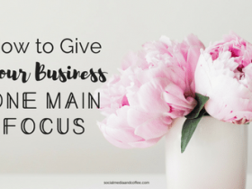 How to give your Business One Main Focus