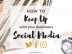 How to Keep Up with Your Business's Social Media