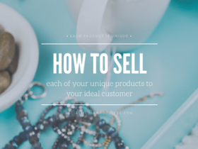 How to Sell Each of Your Unique Products to your Ideal Customer