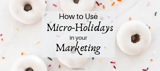 How to Use Micro-Holidays in your Marketing   social media holidays   social media marketing   online business   blog   blogging   #socialmediamarketing #socialmedia #blog #blogging #onlinebusiness
