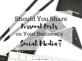 Should You Share Personal Posts on your Business's Social Media?