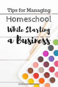 Tips for Managing Homeschool while Starting a Business | online business | blog | blogging | marketing | #homeschool #onlinebusiness #blog #blogging #marketing