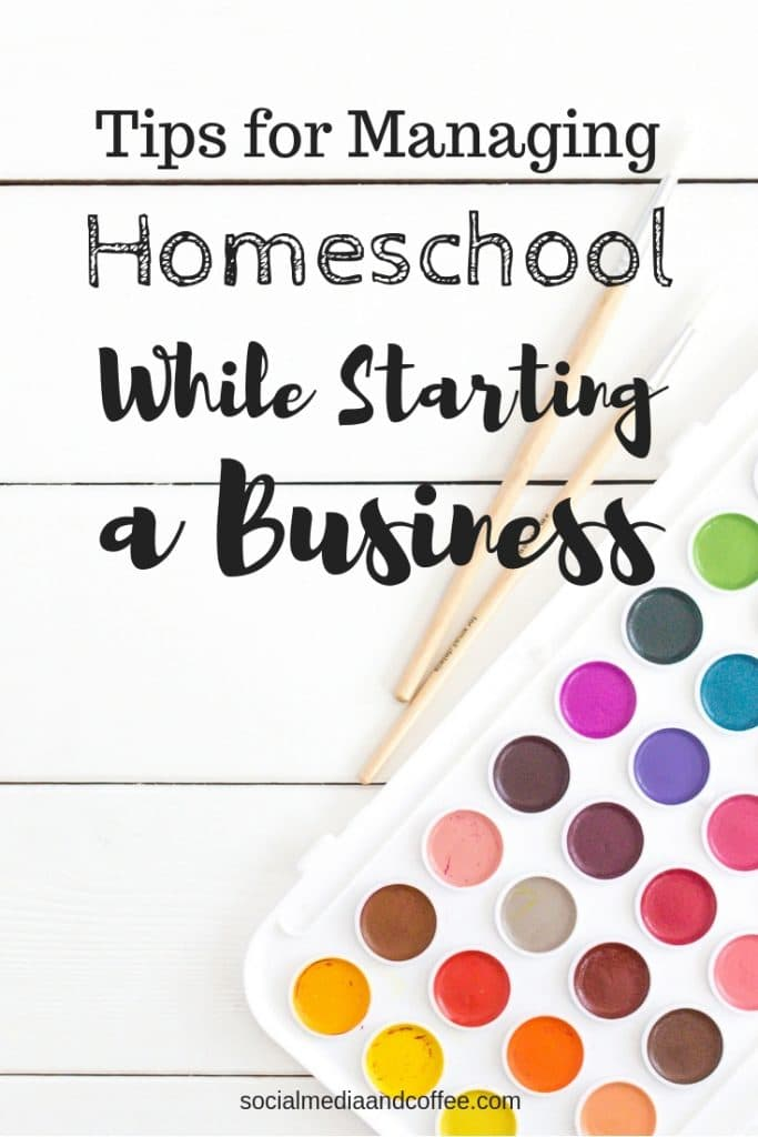 Tips for Managing Homeschool while Starting a Business | online business | social media | marketing | #homeschool #blog #blogging #blogger #onlinebusiness