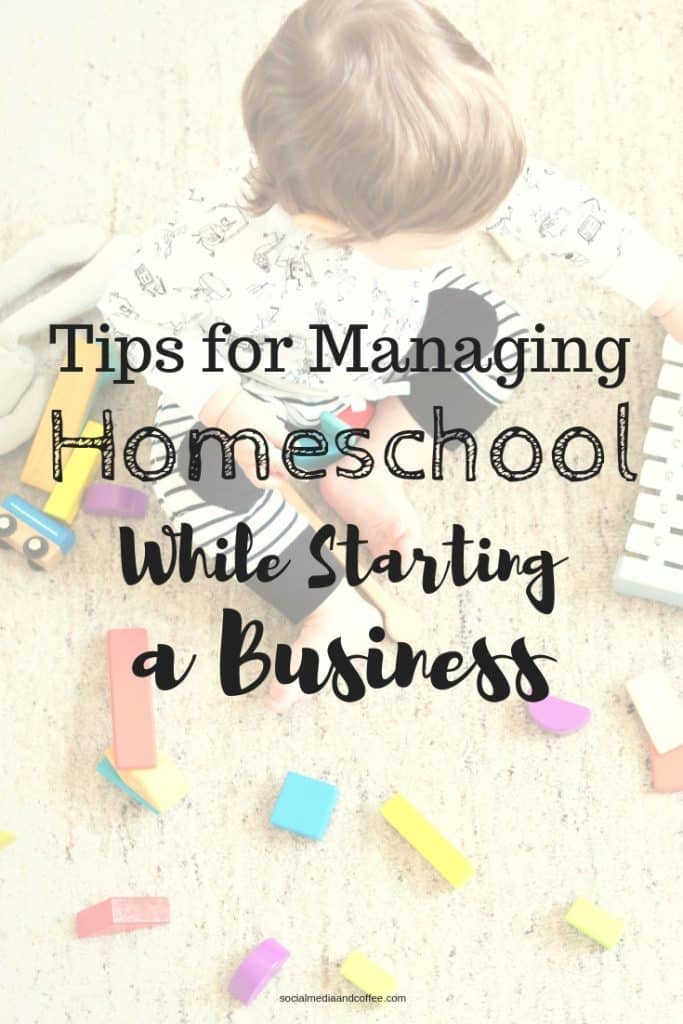 Tips for Managing Homeschool while Starting a Business | online business | how to start a business | blog | blogging | work from home | #onlinebusiness #homeschool #blog #blogging
