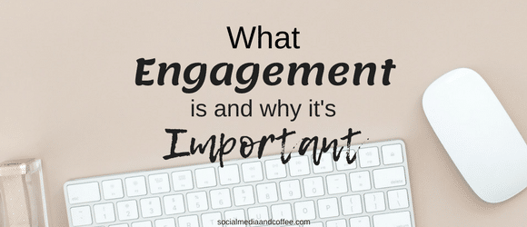 What Engagement is and Why it's Important