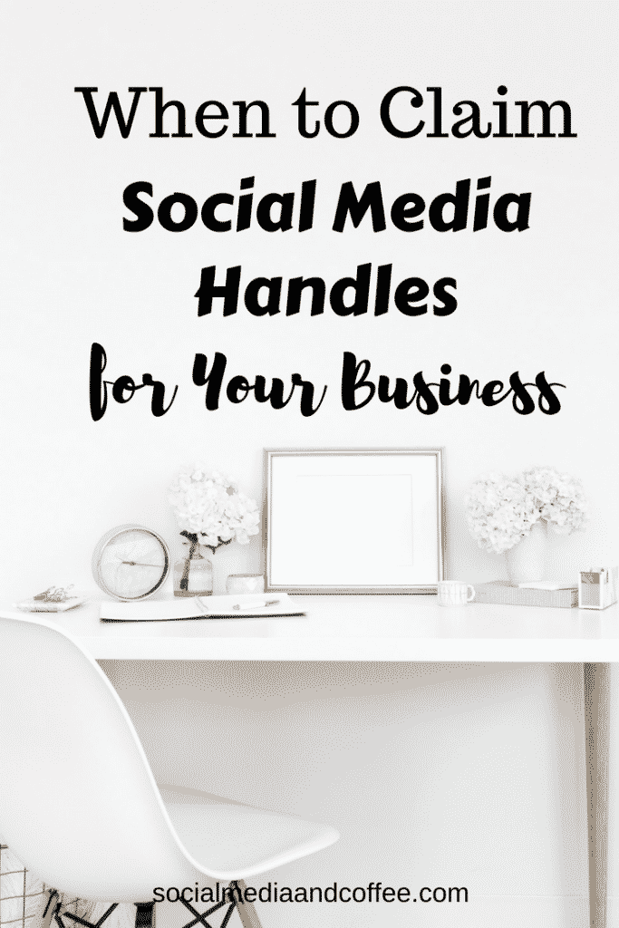 When to Claim Social Media Handles for Your Business | social media marketing | online business | marketing tips | #socialmedia #socialmediamarketing #onlinebusiness #marketing