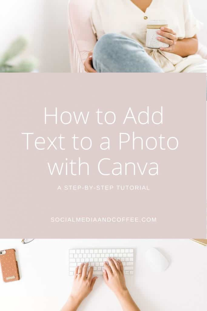 How to Add Text to a Photo With Canva | a Step-by-Step Tutorial | graphics | social media marketing | online business | social media manager | work from home | work from home mom | Facebook | Instagram | Twitter | photo editing | #socialmedia #graphics #Facebook #Instagram #Twitter #marketing #onlinebusiness #blog #blogger #blogging #workfromhd