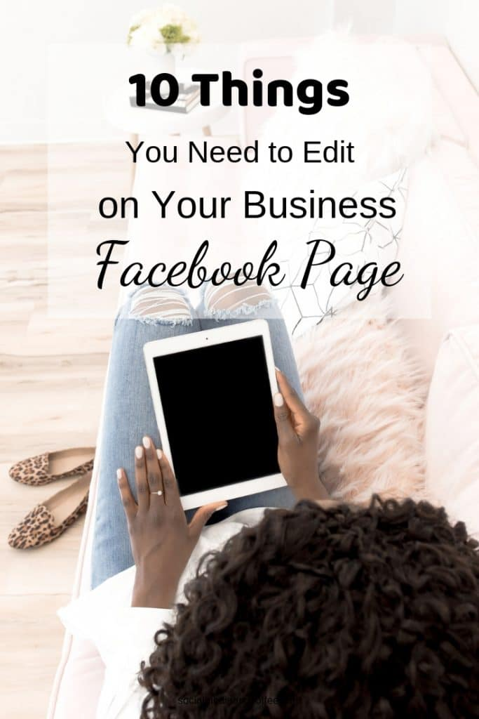 10 Things You Need to Edit on Your Business Facebook Page | Social Media Marketing | online business | small business | Facebook Marketing | blog | blogging | blogger | #Facebook #Facebookmarketing #marketing #socialmedia #socialmediamarketing #onlinebusiness #blog #blogging #blogger