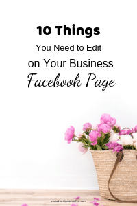 10 Things You Need to Edit on Your Business Facebook Page | social media marketing | online business | blog | blogging | marketing | #socialmedia #facebook #facebookmarketing #onlinebusiness #blog