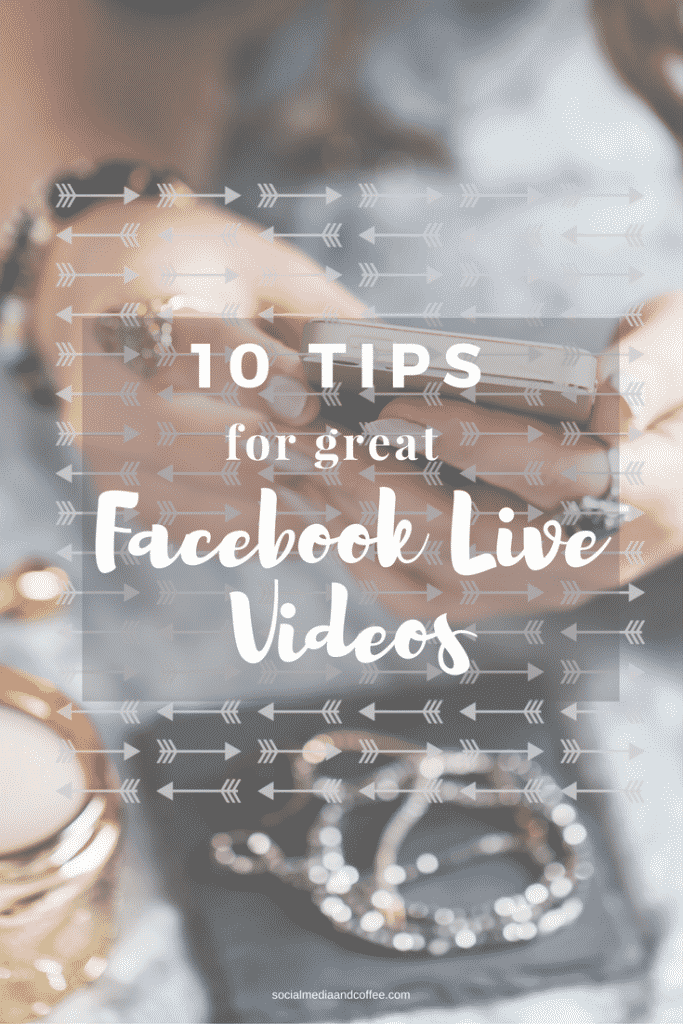 10 Tips for Great Facebook Live Videos | social media marketing | online business | blog | blogging | #onlinebusiness #facebook #facebookmarketing #marketing #blog #blogging