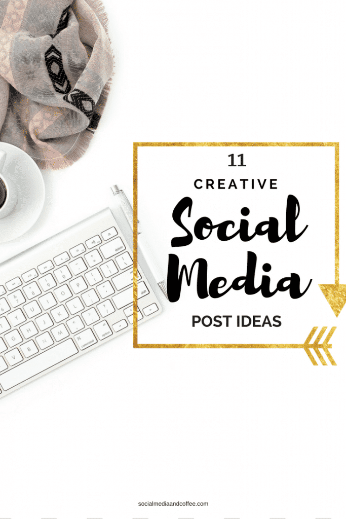 11 Creative Social Media Post Ideas | Facebook | Instagram | Twitter | Marketing | Online Business | Tips | #socialmedia #socialmediamarketing #facebook #instagram