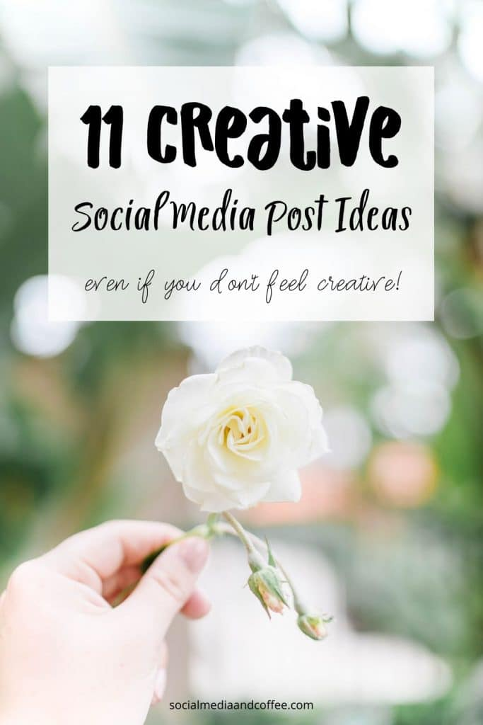 11 Creative Social Media Post Ideas - even if you don't feel creative! | social media marketing | online business | Facebook | Instagram | Twitter | blog | blogging | small business | #socialmedia #marketing #onlinebusiness #blog #blogging #Facebook #Instagram #Twitter