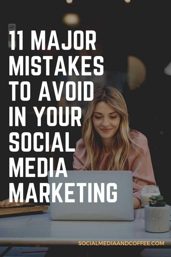 11 Major Mistakes to Avoid in Your Social Media Marketing | Facebook marketing | Instagram marketing | online business | blog | blogging | entrepreneur | small business | social media manager | #onlinebusiness #marketing #blog #Blogging #Facebook #Instagram #Twitter #entreprener #smallbusiness
