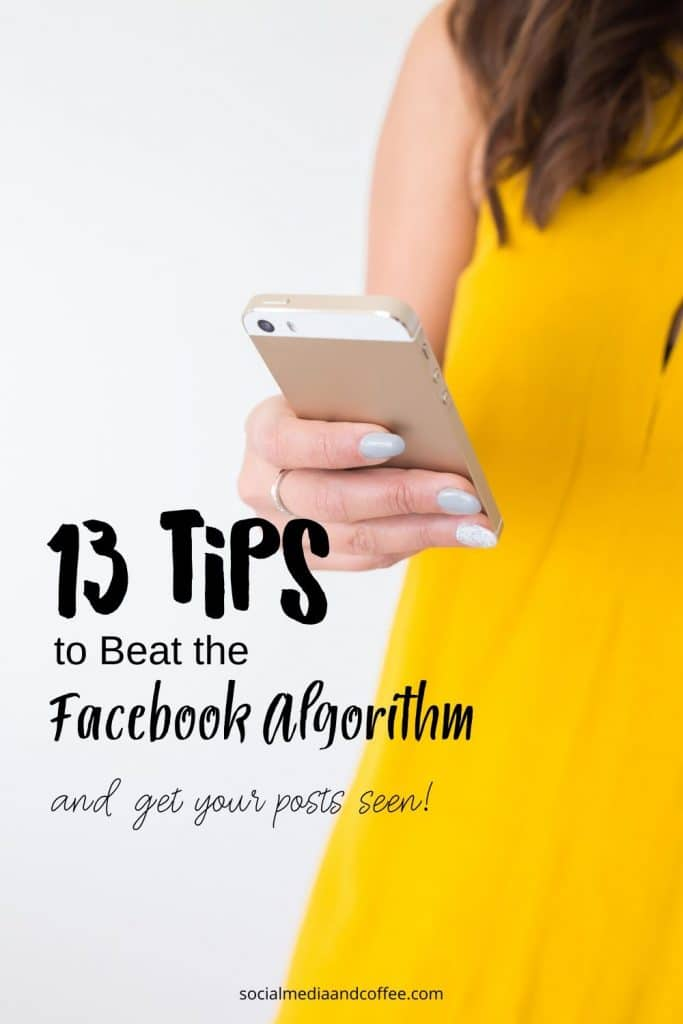 13 Tips to Beat the Facebook Algorithm (and get your posts seen!) | social media marketing | Facebook marketing | online business | blog | blogging | #Facebook #marketing #onlinebusiness #socialmedia #blog #blogging