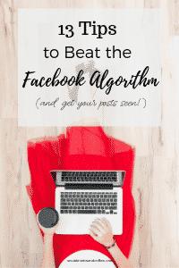 13 Tips to Beat the Facebook Algorithm | social media marketing | online business | blog | blogging | #facebook #facebookmarketing #onlinebusiness #blog #blogging