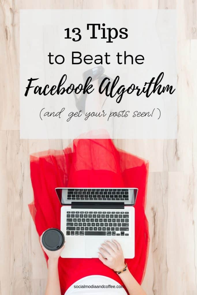 13 Tips to Beat the Facebook Algorithm | social media marketing | online business | blog | blogging | #facebook #facebookmarketing #socialmedia #socialmediamarketing #onlinebusiness #blog #blogging