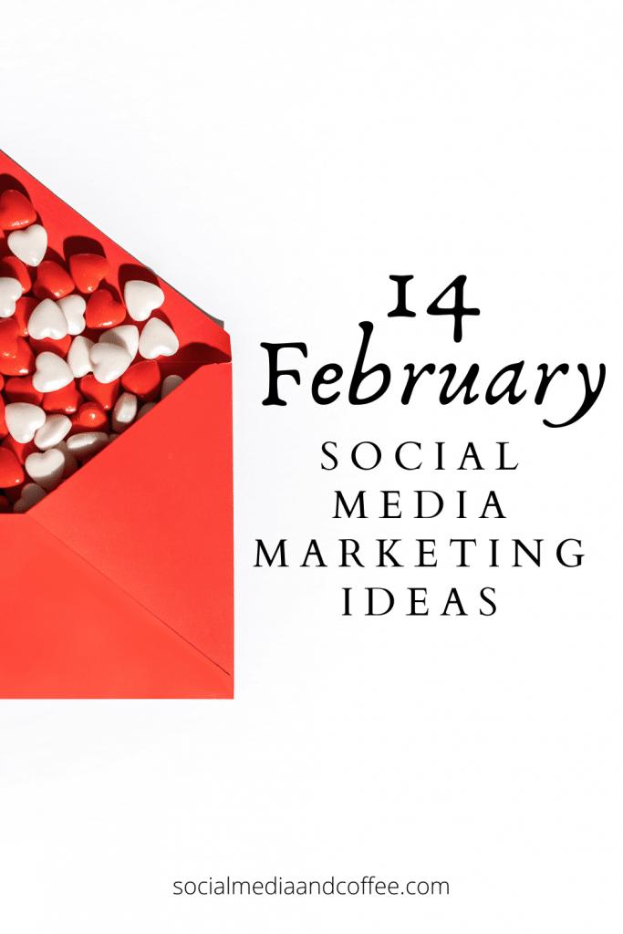 14 February Social Media Marketing Ideas for Your Business | social media marketing | online business | small business marketing | marketing ideas | blog | blogging | Facebook | Instagram | #onlinebusiness #socialmedia #marketing