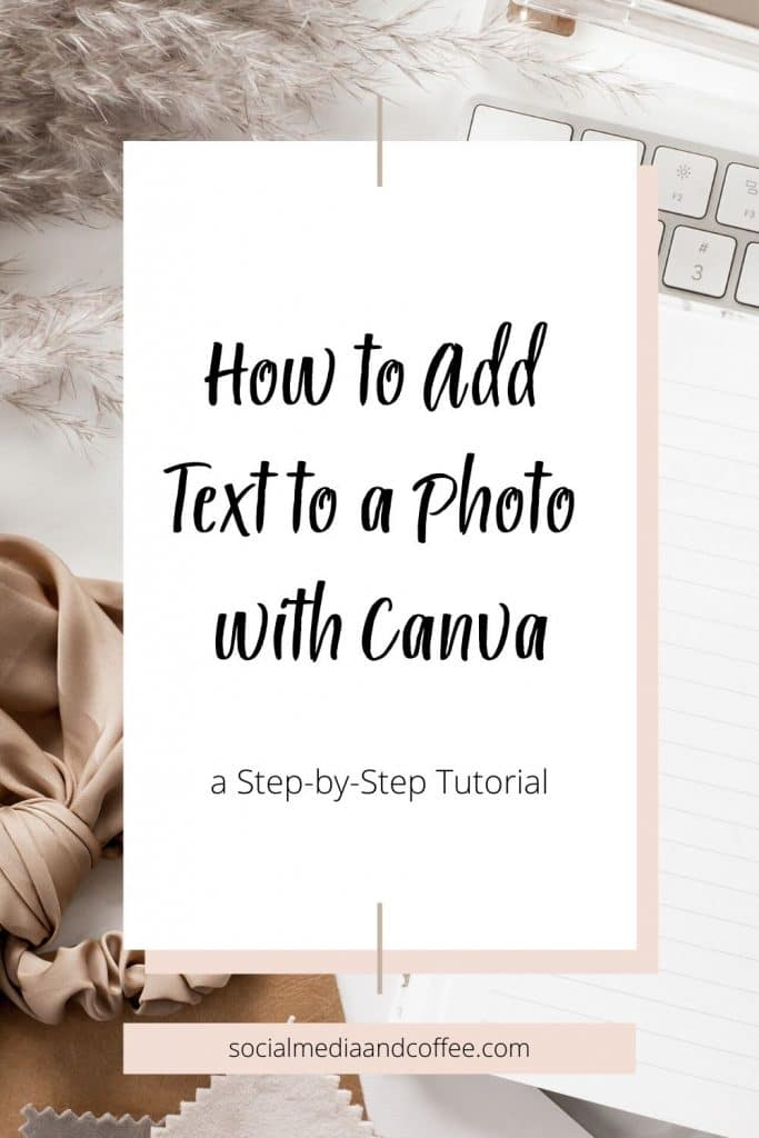 How to Add Text to a Photo With Canva | a Step-by-Step Tutorial | graphics | social media marketing | online business | social media manager | work from home | work from home mom | Facebook | Instagram | Twitter | photo editing | #socialmedia #graphics #Facebook #Instagram #Twitter #marketing #onlinebusiness #blog #blogger #blogging
