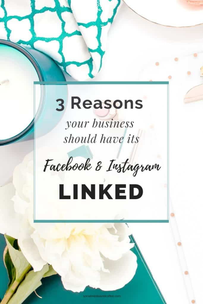 3 Reasons your Business Should have its Facebook & Instagram Linked | social media marketing | online business | blog | blogging | small business | #facebook #instagram #socialmedia #socialmediamarketing #onlinebusiness