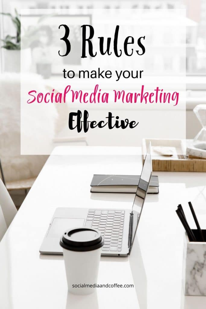 3 Rules to Make Your Social Media Marketing Effective | Facebook | Instagram | Twitter | online business | small business | blog | blogging | #socialmedia #marketing #onlinebusiness #blog #blogging #Facebook #Instagram #Twitter