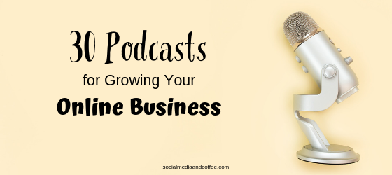30 Podcasts for Growing Your Online Business | social media marketing | blog | blogging | #onlinebusiness #podcasts #blog #blogging #socialmedia #socialmediamarketing #marketing