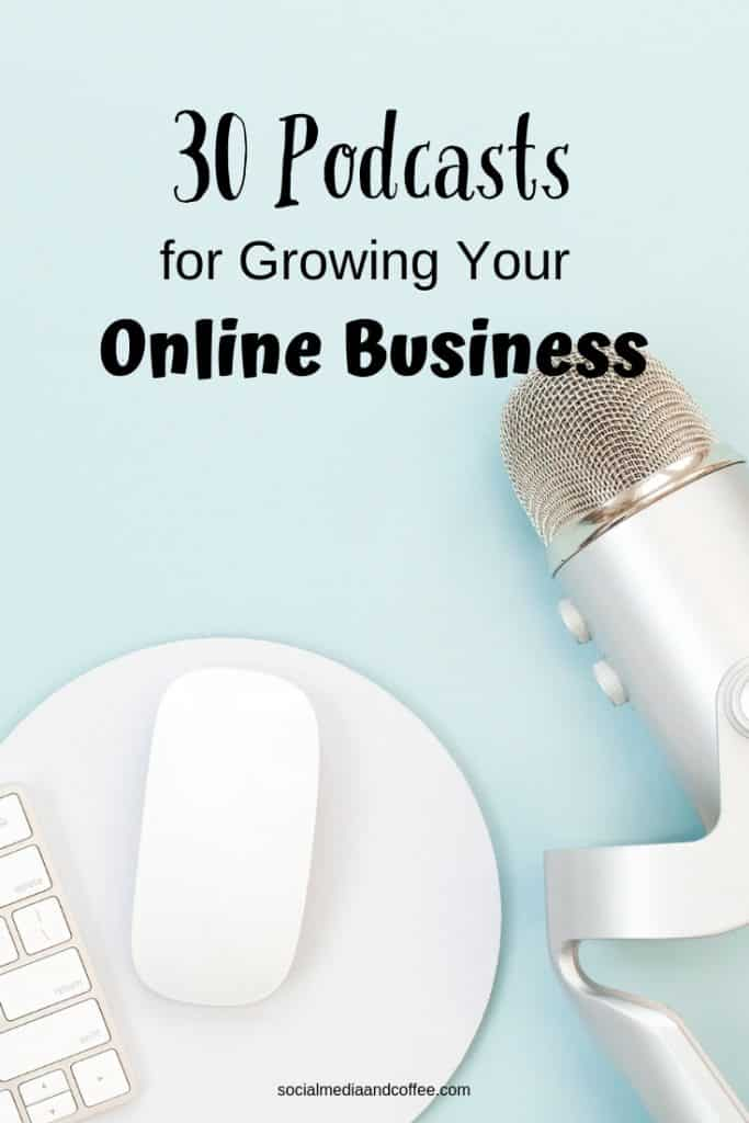 30 Podcasts for Growing Your Online Business | social media marketing | blog | blogging | #onlinebusiness #socialmedia #socialmediamarketing #onlinebusiness #blog #blogging