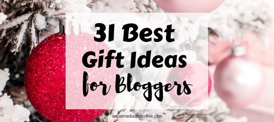 31 Best Gift Ideas for Bloggers