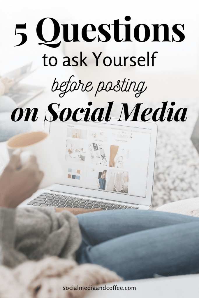 5 Questions to Ask Yourself Before Posting on Social Media | social media marketing | online business | Facebook marketing | Instagram marketing | Twitter marketing | blog | blogging | small business marketing | entrepreneur | #onlinebusiness #businesstips #blog #blogging #marketing #Facebook #Instagram #socialmedia #smm