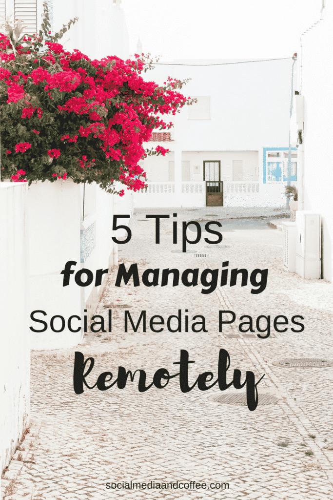 5 Tips for Managing Social Media Pages Remotely | Social Media Marketing | Online Business | Blog | Blogging | #socialmedia #socialmediamarketing #onlinebusiness #facebook #instagram