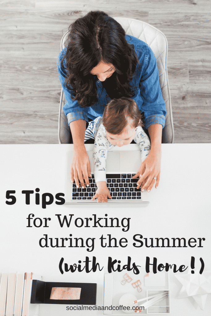 5 Tips for Working During the Summer (with Kids Home!) | online business | blog | blogging | work from home | #onlinebusiness #blog #blogging #workfromhome