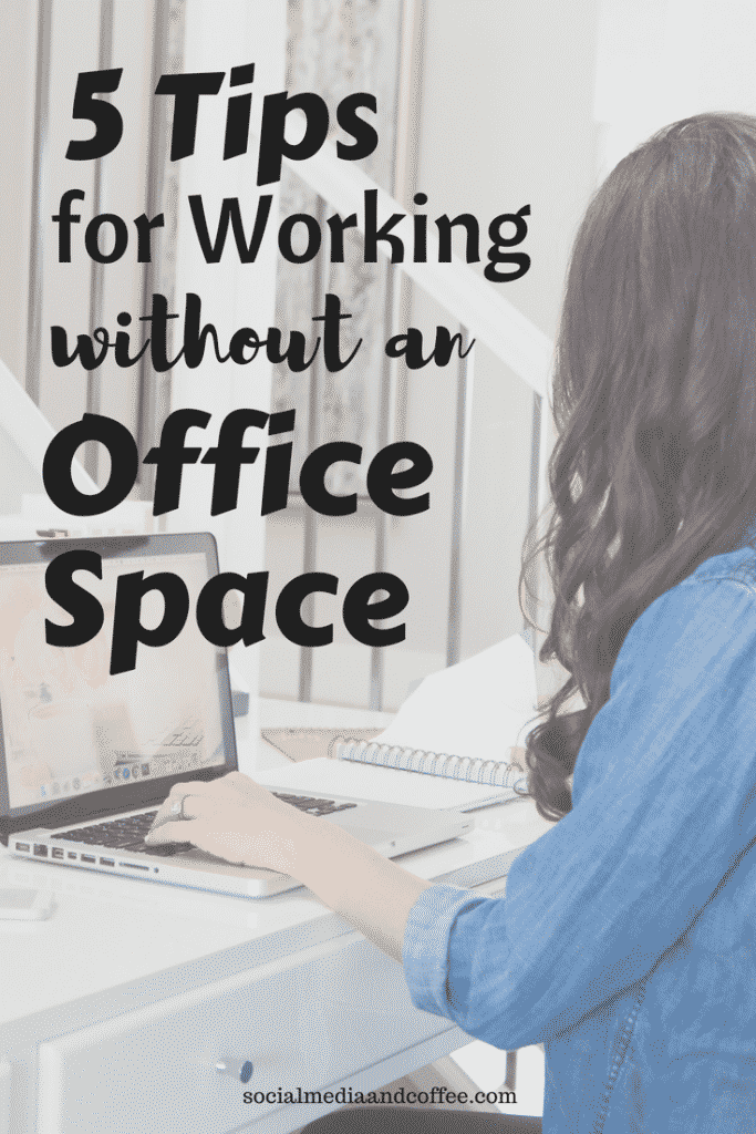 5 Tips for Working Without an Office Space | working from home | working mom | work from home | online business | #workingfromhome #workfromhome #onlinebusiness