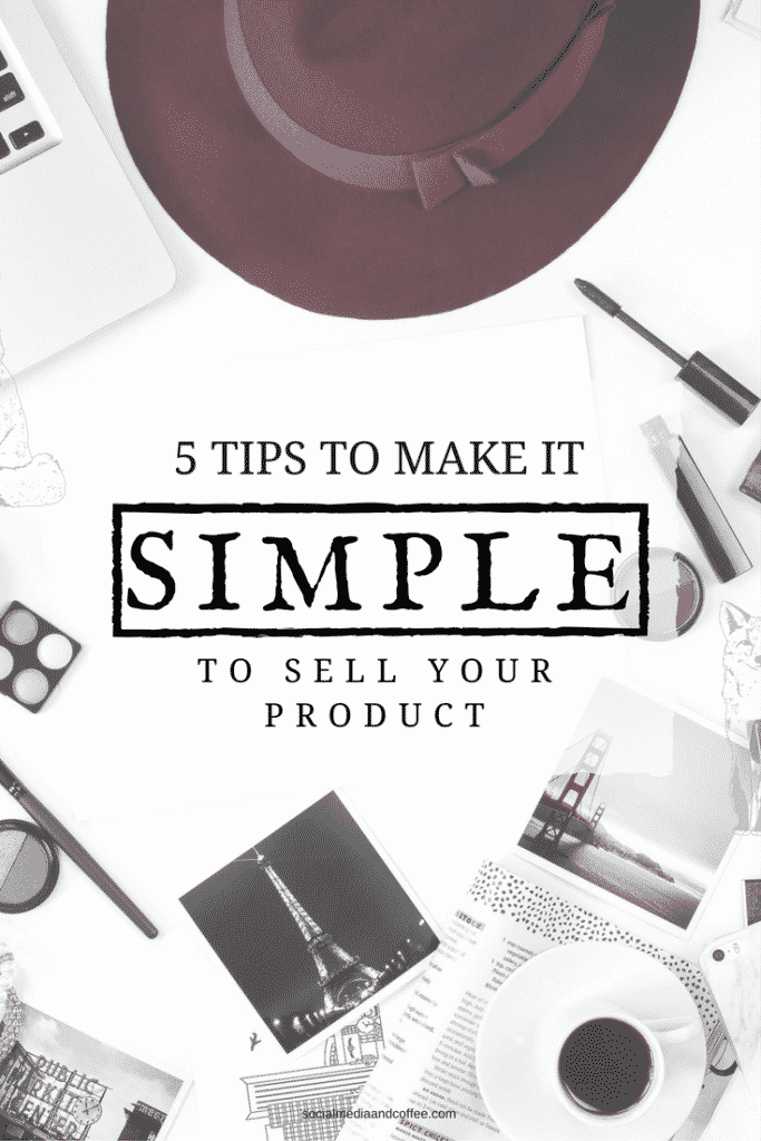 5 Tips to Make it Simple to Sell Your Product | marketing | online business | #onlinebusiness #marketing
