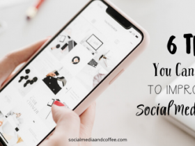 6 Things You Can Do Today to Improve Your Social Media Pages
