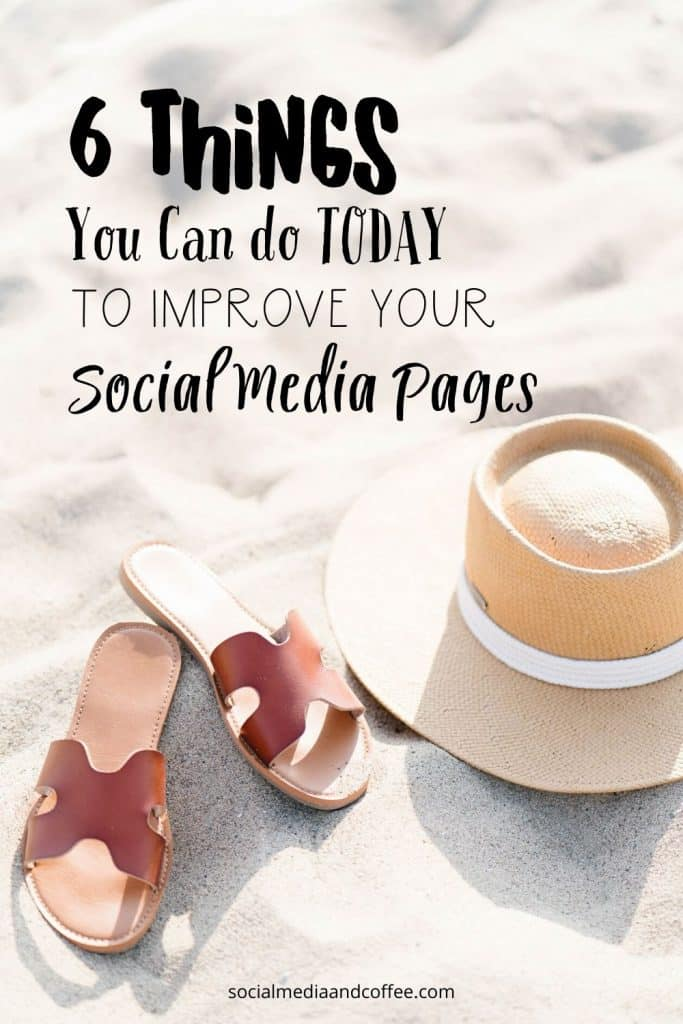 6 Things You Can Do Today to Improve Your Social Media Pages | social media marketing | online business | blog | blogging | Facebook | Instagram | Twitter | work from home | #socialmedia #marketing #onlinebusiness #Facebook #Instagram #Twitter #blog #blogging #workfromhome