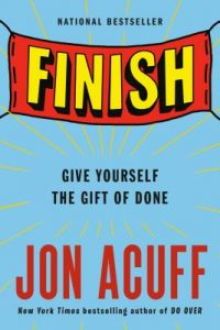 Book Recommendation: Finish, Give Yourself the Gift of Done