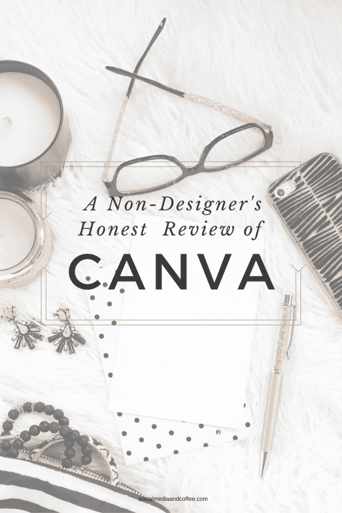 A Non-Designer's Honest Review of Canva | online business | social media marketing | blog | blogging | #onlinebusiness #socialmedia #socialmediamarketing #blog #blogging