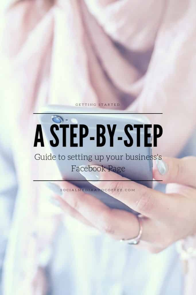 A Step by Step Guide to Setting Up Your Business's Facebook Page | social media marketing | online business | blog | blogging | #socialmedia #facebook #facebookmarketing #socialmediamarketing #onlinebusiness #blog