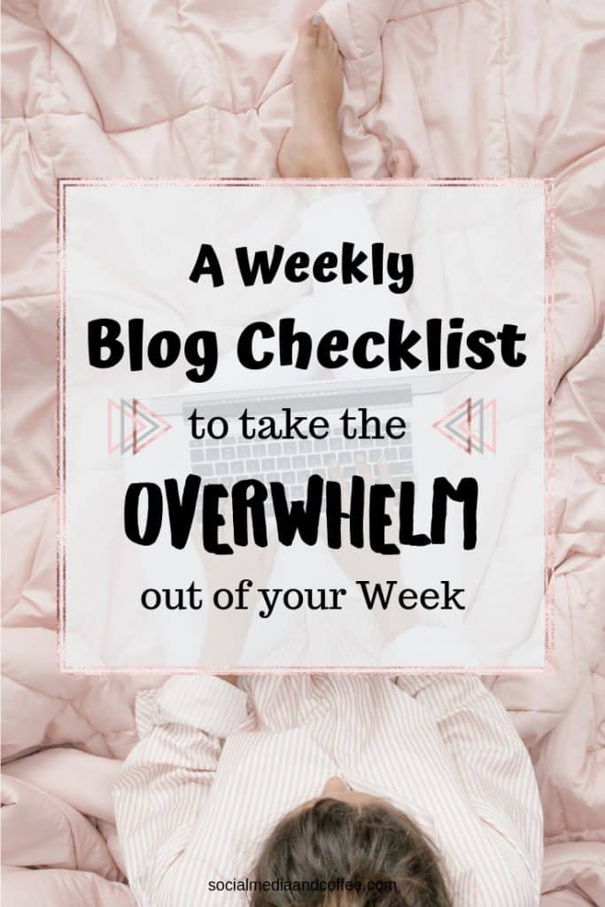 A Weekly Blog Checklist to Take the Overwhelm out of Your Week | online business | blogging | social media | marketing | #blog #blogging #onlinebusiness #socialmedia #marketing