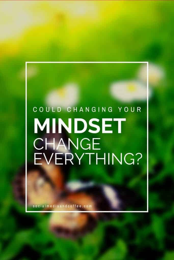 Could Changing Your Mindset Change Everything? | online business | work from home | side hustle | grow your business | entrepreneur | small business | marketing | blog | blogging | #mindset #entrepreneur #smallbusiness #onlinebusiness #blog #Blogging