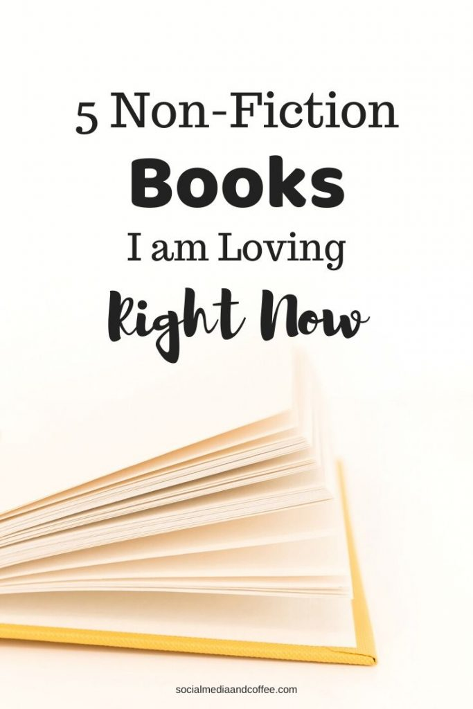 5 Non-Fiction Books I am Loving Right Now | online business | great books | book suggestions | entrepreneur | marketing | social media marketing | #books #booksuggestions #onlinebusiness #nonfiction #entrepreneur