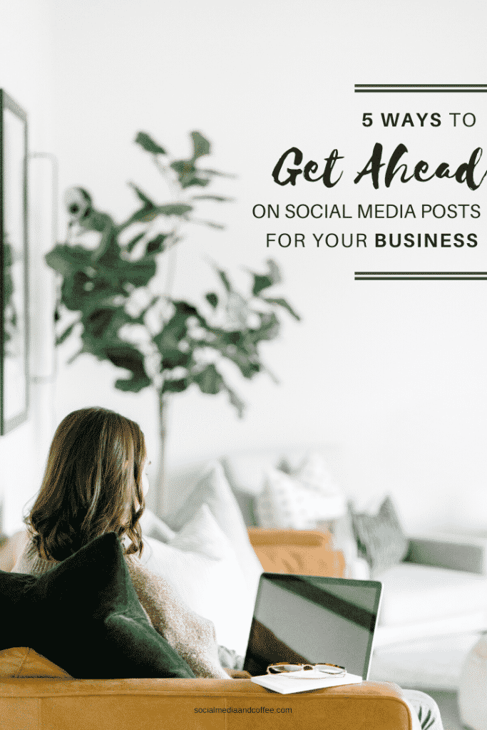 5 Ways to Get Ahead on Social Media Posts for Your Business | Facebook | Instagram | Twitter | social media marketing | online business | blog | blogging | #Facebook #Instagram #Twitter #SocialMedia #socialmediamarketing #marketing #onlinebusiness #blog #blogging