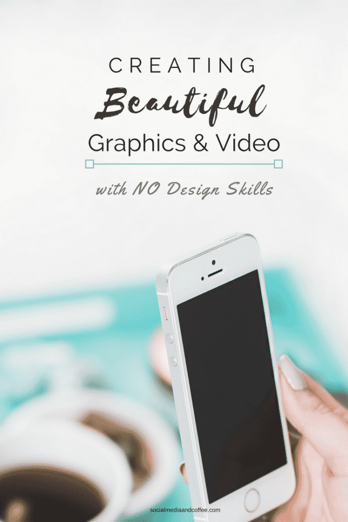 Creating Beautiful Graphics and Video (with NO Design Skills!) | blog | blogging | social media marketing | facebook | instagram | twitter | online business | #graphicdesign #onlinebusiness #blog #blogging #socialmedia #socialmediamarketing